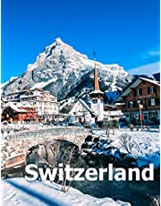 Switzerland: Coffee Table Photography Travel Picture Book Album Of A Swiss Country And Zurich City In Central Europe Large Size Photos Cover