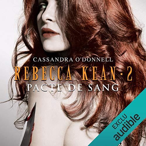Pacte de sang: Rebecca Kean 2