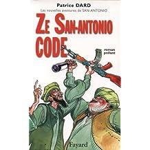Ze San-Antonio Code : roman poilant. Les nouvelles aventures de San Antonio (Littérature Française) (French Edition)