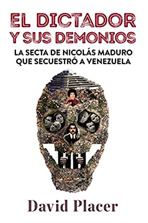 El dictador y sus demonios: La secta de Nicolás Maduro que secuestró a  Venezuela (Spanish Edition) - Kindle edition by Placer, David. Politics &  Social Sciences Kindle eBooks @ Amazon.com.