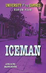 Iceman: University of the Damned Book 4