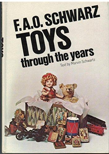 F. A. O. Schwarz Toys through the Years