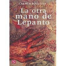 La otra mano de Lepanto (Letras Mexicanas) (Spanish Edition) Jan 05, 2005