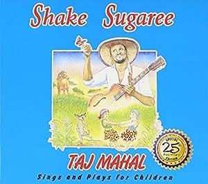 Shake Sugaree: Taj Mahal Sings And Plays For Children