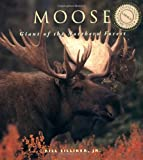 img - for Moose: Giants of the Northern Forest book / textbook / text book