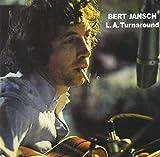 L.A. Turnaround by BERT JANSCH (2009-07-21)