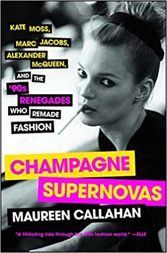 ca3cdfd85b08 Champagne Supernovas: Kate Moss, Marc Jacobs, Alexander McQueen, and ...