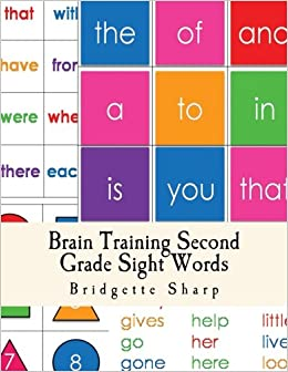 Brain Training Second Grade Sight Words: A Whole Brain ...