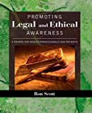 Promoting Legal and Ethical Awareness by Scott PT JD EdD LLM MSBA, Ronald W.. (Mosby,2008) [Paperback]