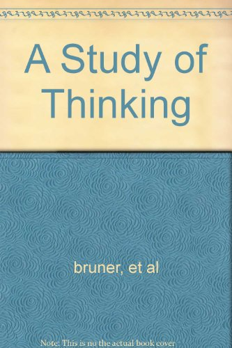 A Study of Thinking With an appendix on language by Roger W. Brown