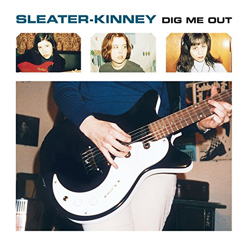 Dig Me Out Sleater Kinney