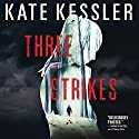 Three Strikes Audiobook by Kate Kessler Narrated by Cindy Harden