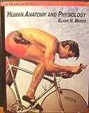 Human Anatomy Physiology, Elaine N. Marieb, 080534120X