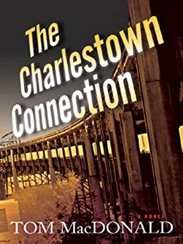 The Charlestown Connection: A Dermot Sparhawk Thriller (Dermot Sparhawk Series) by [MacDonald, Tom]