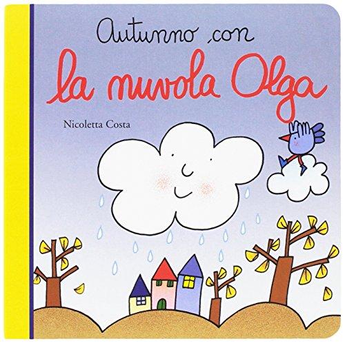 Autunno con la nuvola Olga. Ediz. a colori