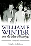 William F. Winter and the New Mississippi: A Biography (Willie Morris Books in Memoir and Biography) by  Charles C. Bolton in stock, buy online here