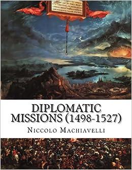 Diplomatic Missions 1506-1527, Niccolò Machiavelli