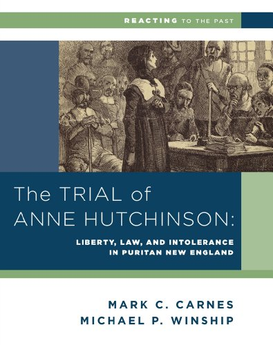 The Trial of Anne Hutchinson: Liberty, Law, and Intolerance in Puritan New England (Reacting to the Past)
