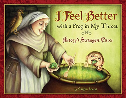I Feel Better with a Frog in My Throat: History's Strangest Cures ebook