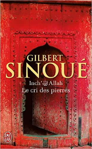 Inch' Allah T2 : Le cri des pierres - Sinoué Gilbert