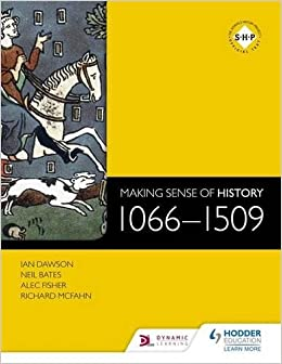 Making Sense of History: 1066-1509