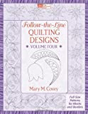 4: Follow-the-Line Quilting Designs Volume Four: Full-Size Patterns for Blocks and Borders