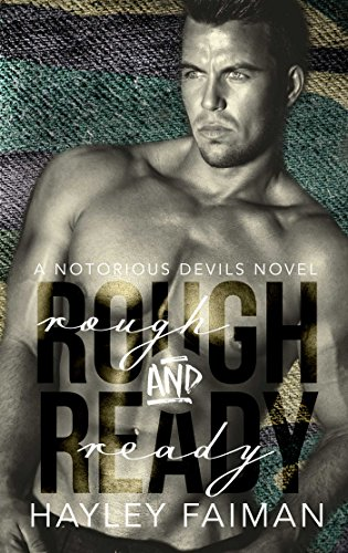 Rough & Ready (Notorious Devils Book 5) by [Faiman, Hayley]