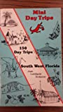Mini Daytrips : 150 Day Trips-Southwest, Florida, Scalpone, Joan L., 092919800X