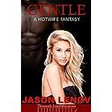 Gentle: A Hotwife Fantasy