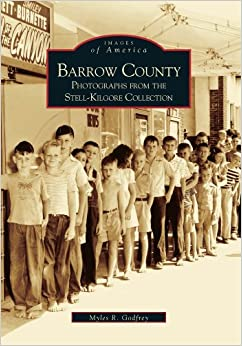 Barrow County:Stell-Kilgore Collection(GA)(Images of America)