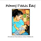 Mommy Feeds Baby, Christy Jo Hendricks, 0983184801