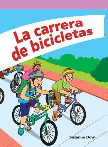 La carrera de bicicletas/ The Bike Race (Neighborhood Readers Level E) por Suzanne Dow