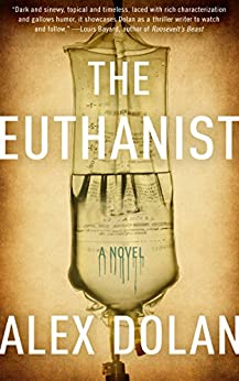 The Euthanist by [Dolan, Alex]