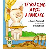 HARPER COLLINS PUBLISHERS IF YOU GIVE A PIG A PANCAKE (Set of 3)