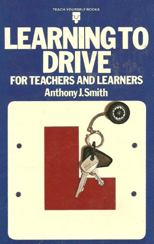 Learning to Drive: For Teachers and Learners (Teach Yourself)