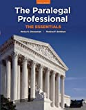 The Paralegal Professional : The Essentials Plus NEW MyLegalStudiesLab and Virtual Law Office Experience with Pearson EText, Goldman, Thomas F. and Cheeseman, Henry R., 0133076164
