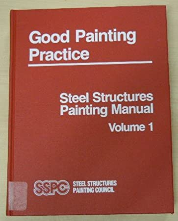 steel structures painting manual vol 1 good painting practice rh amazon com steel structures painting manual volume 1 pdf steel structures painting manual volume 1 pdf