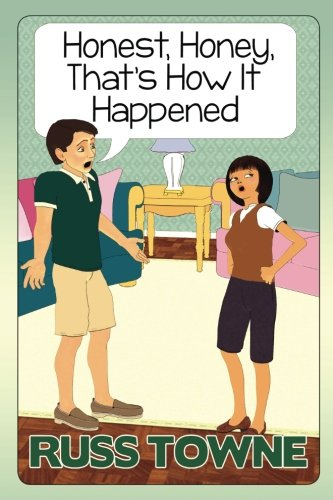 Honest, Honey, That's How It Happened!: Humorous and Heartwarming Stories on Marriage