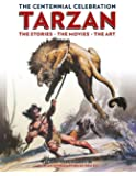 Tarzan: The Centennial Celebration: The Stores, the Movies, the Art