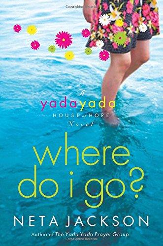 Where Do I Go? (Yada Yada House of Hope Series, Book 1) pdf epub