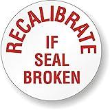 RECALIBRATE IF SEAL BROKEN, Tamper Resistant Vinyl Label, 200 Labels / Pack, 0.75'' x 0.75''