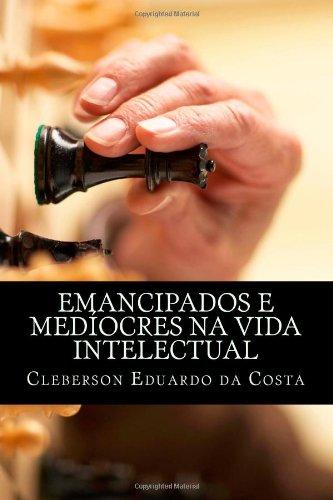Emancipados & Medíocres na Vida Intelectual