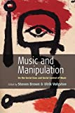 Music and Manipulation: On the Social Uses and Social Control of Music