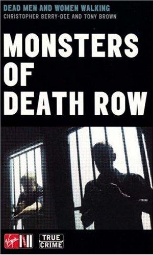 Read Online Monsters of Death Row: America's Dead Men and Women Walking (True Crime Series) pdf epub