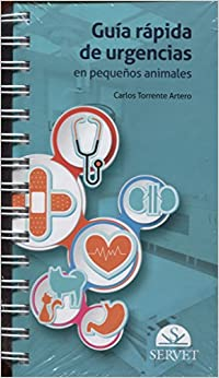 Guía Rápida De Urgencias En Pequeños Animales - Libros De Veterinaria - Editorial Servet por Carlos Torrente Artero epub