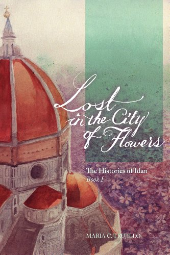 Marias Flowers - Lost in the City of Flowers (The Histories of Idan Book 1)