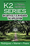 img - for K2 Series, On Earth As It Is In Heaven: The Application (Volume 4) book / textbook / text book