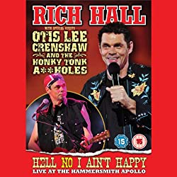 Rich Hall with Special Guest Otis Lee Crenshaw - Hell No I Aint Happy, Live at the Apollo