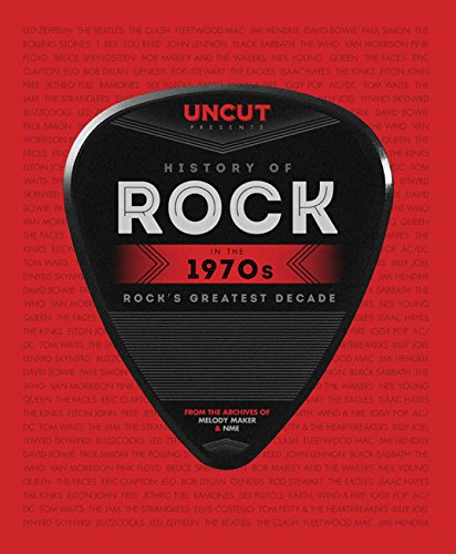 Uncut History of Rock: The - History The 70s Of