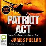 Patriot Act  | James Phelan